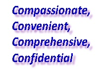 Comprehensive, convenient, compassionate, confidential